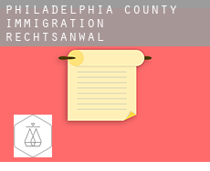 Philadelphia County  immigration rechtsanwalt
